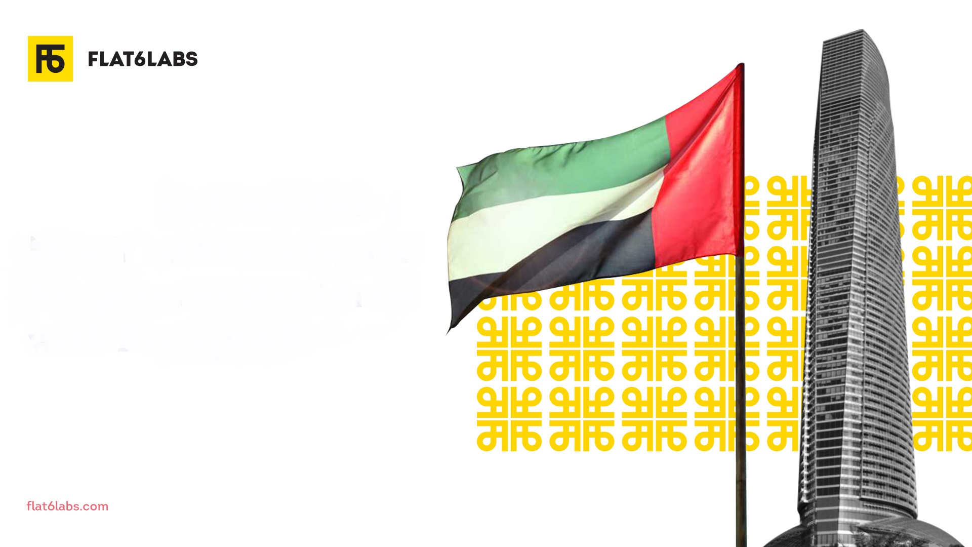 Flat6Labs, renowned MENA Accelerator and Startup Investor, is expanding its UAE footprint with the Ignite initiative